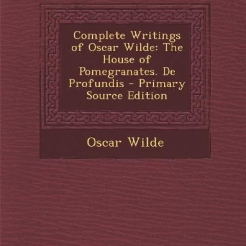 Complete-Writings-of-Oscar-Wilde-The-House-of-Pomegranates-de-Profundis-0